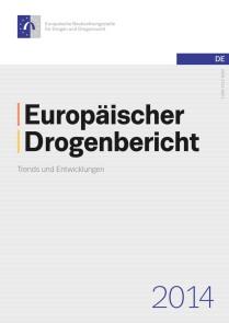 Europäischer Drogenbericht 2014 – Trends und Entwicklungen (EMCDDA, Mai 2014)