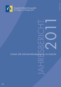 Jahresbericht der EMCDDA 2011 – Stand der Drogenproblematik in Europa  (EMCDDA, 2011)