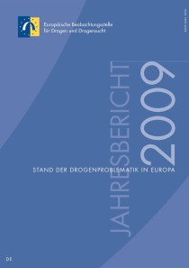 Jahresbericht der EMCDDA 2009 – Stand der Drogenproblematik in Europa  (EMCDDA, 2009)