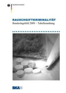Rauschgiftkriminalität – Bundeslagebild 2009 – Tabellenanhang (BKA, 2010)