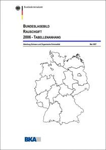 Bundeslagebild Rauschgift 2006 – Tabellenanhang (BKA, Mai 2007)