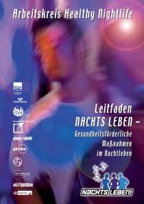 """Leitfaden """"Nachts Leben"""" – Gesundheitsför- derliche Maßnahmen im Nachtleben  (BZgA, September 2005)"""
