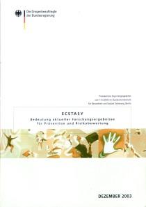 Ecstasy – Bedeutung aktueller Forschungsergebnisse für Prävention und Risikobewertung  (BZgA, Dezember 2003)