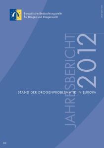 Jahresbericht der EMCDDA 2012 – Stand der Drogenproblematik in Europa  (EMCDDA, 2012)
