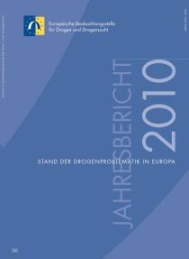 Jahresbericht der EMCDDA 2010 – Stand der Drogenproblematik in Europa  (EMCDDA, 2010)