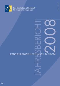 Jahresbericht der EMCDDA 2008 – Stand der Drogenproblematik in Europa  (EMCDDA, 2008)