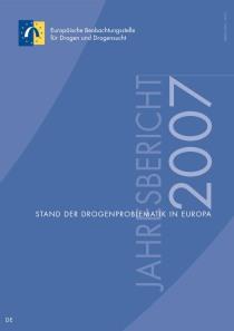 Jahresbericht der EMCDDA 2007 – Stand der Drogenproblematik in Europa  (EMCDDA, 2007)