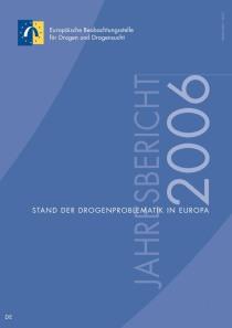 Jahresbericht der EMCDDA 2006 – Stand der Drogenproblematik in Europa  (EMCDDA, 2006)
