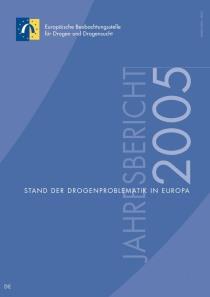 Jahresbericht der EMCDDA 2005 – Stand der Drogenproblematik in Europa  (EMCDDA, 2005)