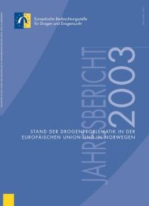 Jahresbericht der EMCDDA 2003 – Stand der Drogenproblematik in der Europäischen Union und in Norwegen (EMCDDA, 2003)