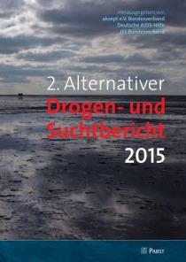 2. Alternativer Drogen- und Suchtbericht 2015 (akzept e.V., Deutsche AIDS-Hilfe e.V. und JES e.V., Mai 2015)
