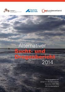Alternativer Drogen- und Suchtbericht 2014 (akzept e.V., Deutsche AIDS-Hilfe e.V. und JES e.V., Juli 2014)