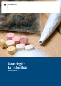 Rauschgiftkriminalität – Bundeslagebild 2013 (BKA, 2013)