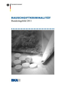 Rauschgiftkriminalität – Bundeslagebild 2011 (BKA, 2012)