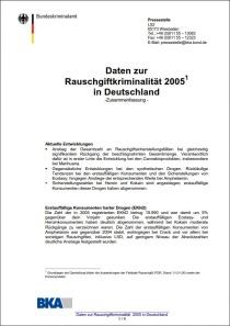 Daten zur Rauschgiftkriminalität 2005 in Deutschland – Zusammenfassung (BKA, 2006)