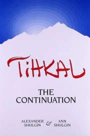 TiHKAL: The Continuation (Transform Press, Berkeley, 1997)