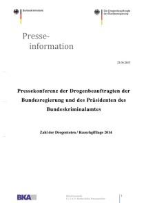 Pressekonferenz der Drogenbeauftragten der Bundesregierung und des Präsidenten des Bundeskriminalamtes: Zahl der Drogentoten / Rauschgiftlage 2014 (21.04.2015)