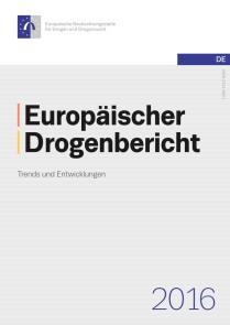 Europäischer Drogenbericht 2016 – Trends und Entwicklungen (EMCDDA, Mai 2016)