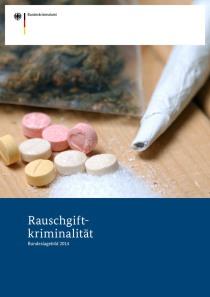 Rauschgiftkriminalität – Bundeslagebild 2014 (BKA, 2015)
