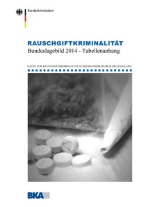 Rauschgiftkriminalität – Bundeslagebild 2014 – Tabellenanhang (BKA, 2015)