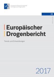 Europäischer Drogenbericht 2017 – Trends und Entwicklungen (EMCDDA, Juni 2017)