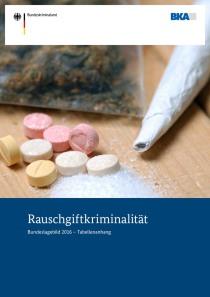 Rauschgiftkriminalität – Bundeslagebild 2016 – Tabellenanhang (BKA, 15.09.2017)