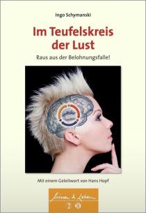 Im Teufelskreis der Lust – Raus aus der Belohnungsfalle!  (Schattauer Verlag, 2015)