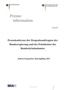 Pressekonferenz der Drogenbeauftragten der Bundesregierung und des Präsidenten des Bundeskriminalamtes: Zahl der Drogentoten / Rauschgiftlage 2015 (28.04.2016)