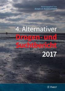 4. Alternativer Drogen- und Suchtbericht 2017 (akzept e.V., Deutsche AIDS-Hilfe e.V. und JES e.V., 30.05.2017)