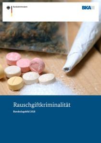 Rauschgiftkriminalität – Bundeslagebild 2017 (BKA, 23.05.2018)