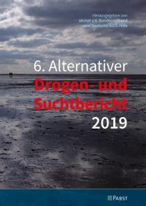 6. Alternativer Drogen- und Suchtbericht 2019 (akzept e.V. und Deutsche AIDS-Hilfe e.V., 05.07.2019)