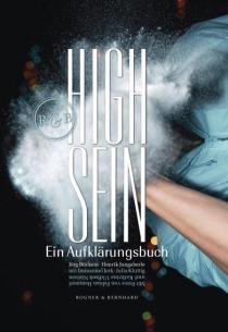 High sein – Ein Aufklärungsbuch (Rogner & Bernhard Verlag, 2015)