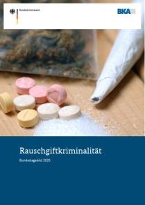 Rauschgiftkriminalität – Bundeslagebild 2020 (BKA, 27.07.2021)